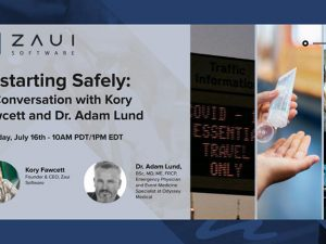 Restarting Safely: Perspectives from a Medical Professional & NEW Features from the Zaui LAB